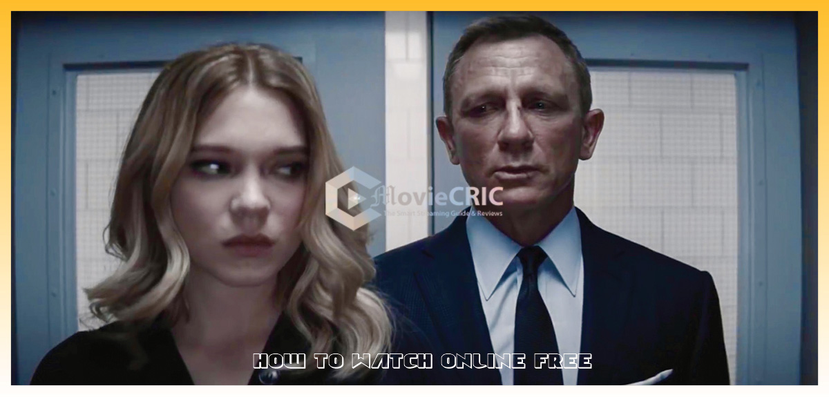 No Time to Die Full Movie 'How to watch Online' on TV for Free 2021